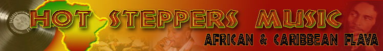Hot Steppers Music - African and Caribbean Flava